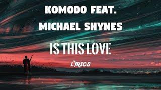 Download lagu Komodo feat Michael Shynes Is This Love