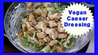 Easy Vegan Caesar Salad Dressing (re-upload)