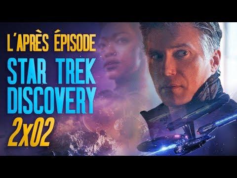 L'APRÈS ÉPISODE : Star Trek Discovery 2x02 (analyse & théories)