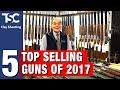 Top 5 best selling guns at Oxford Gun Co 2017