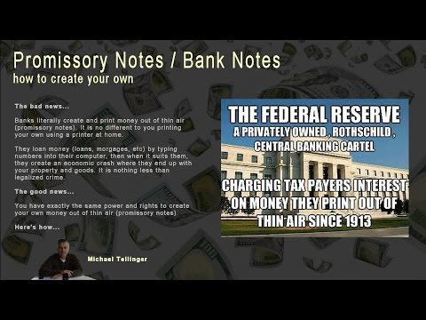Promissory Notes (bank notes), how to create your own by Michael Tellinger