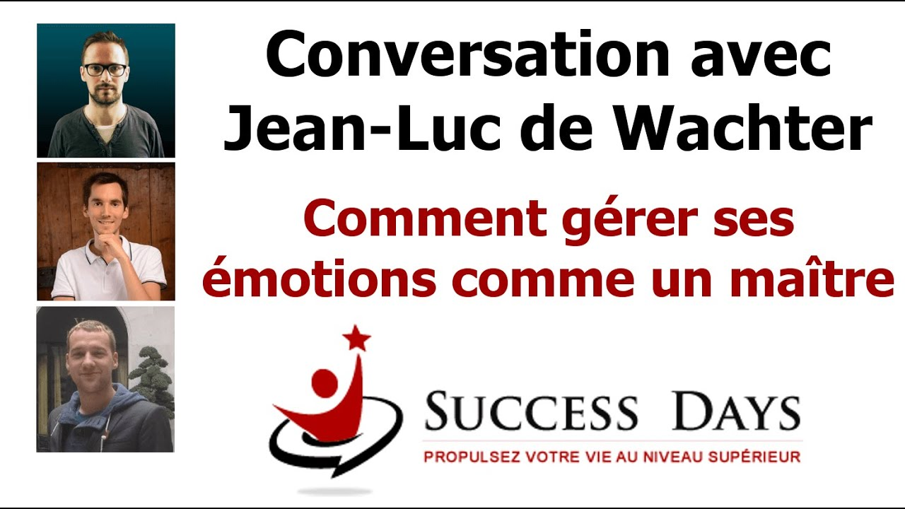 conversation avec jean luc de wachter sur comment g rer ses motions youtube. Black Bedroom Furniture Sets. Home Design Ideas