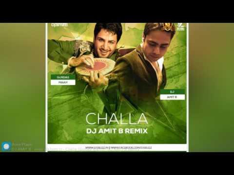Challa (Gurdas Mann) - DJ AMIT B Remix