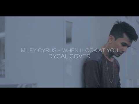 Miley Cyrus - When I Look At You (DYCAL COVER)