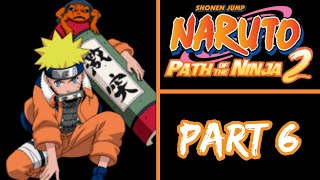Naruto Path Of The Ninja 2 | Frontier Volcano, Naruto vs. Sasuke | Part 6