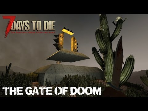 7 Days To Die (Alpha 15.2) - The Gate of Doom (Day 311)