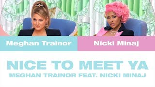 Download Lagu Meghan Trainor feat Nicki Minaj - Nice To Meet Ya MP3
