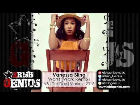 Vanessa Bling - Worst (Work Remix) April 2016