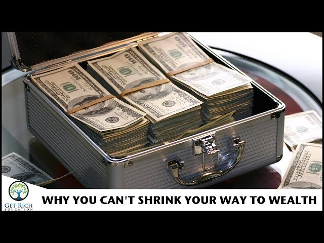 Why You Can't Shrink Your Way To Wealth