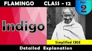 Indigo | Part 2 | Class 12 - Flamingo | Chapter 5 | Detailed Explanation