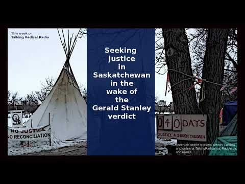 LISTEN: Seeking justice in Saskatchewan in the wake of the Gerald Stanley verdict