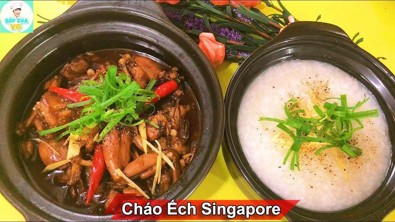 CHÁO ẾCH SINGAPORE | Cách nấu cháo ếch đơn giản tại nhà hợp vệ sinh | Bếp Của Vợ