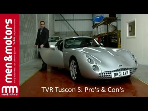 TVR Tuscan S: Pro's & Con's