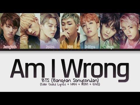 BTS (방탄소년단) - Am I Wrong (Color Coded Lyrics/Han/Rom/Eng)
