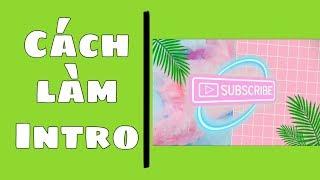 ĐH Channel  ||Cách làm intro mở đầu youtube trên điện thoại đơn giản nhất ai cũng có thể làm