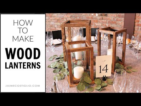 How to Make Wood Lanterns