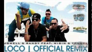 Jowell & Randy ft Wisin & Yandel - Loco Remix HQ