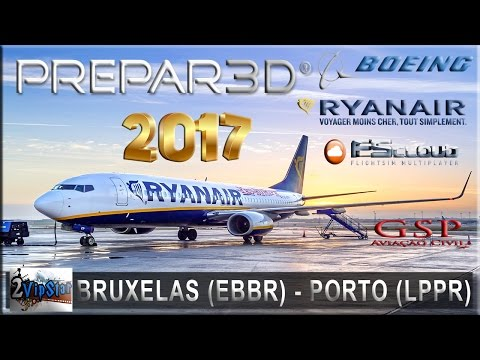 NOVO SIMULADOR DE VOO 2017 | B738 RYANAIR | BRUXELAS (EBBR) - PORTO (LPPR) | FSCLOUD