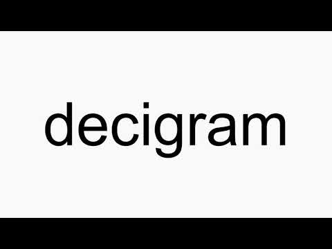 how to pronounce decigram youtube