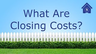 What are closing costs in a home purchase?  Who pays what in the sale of a home?