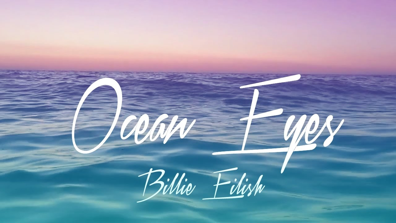 Billie Eilish Ocean Eyes Lyrics Youtube