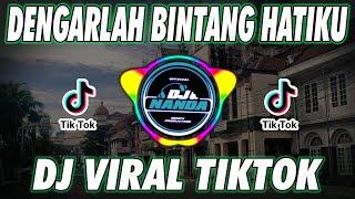 Download lagu DJ DENGARLAH BINTANG HATIKU TIK TOK 2021 REMIX TERBARU FULL BASS VIRAL