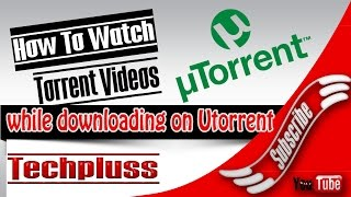 How to watch Torrent videos while downloading on Utorrent | Guru