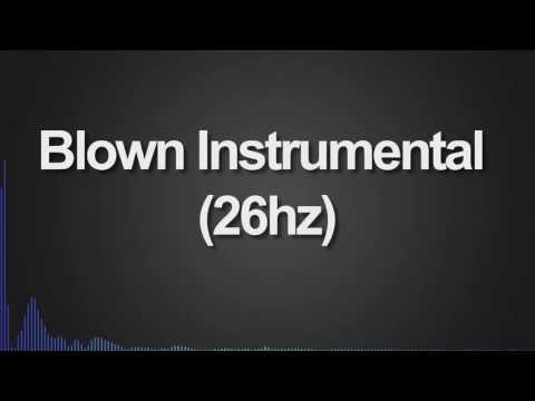 Blown Instrumental (26hz)