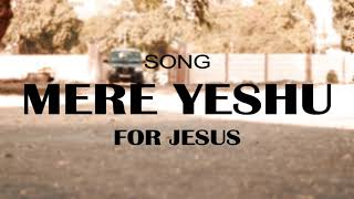 Worship  band of Yahova song Mera Yeshu by Pastor Raj Ibrahim