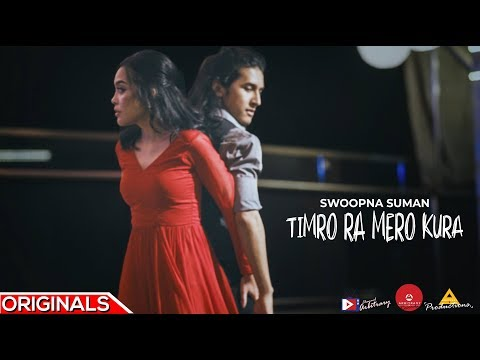 Swoopna Suman - Timro Ra Mero Kura - Official Music Video