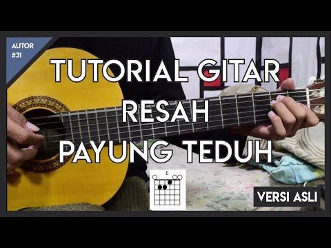 Tutorial Gitar ( RESAH - PAYUNG TEDUH ) VERSI ASLI FULL