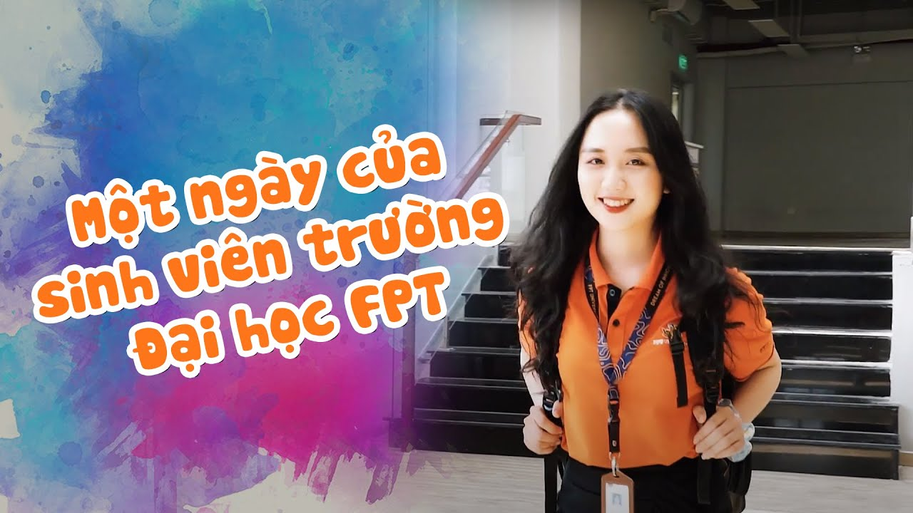 Một ngày của sinh viên trường Đại học FPT TP. HCM có gì thú vị?