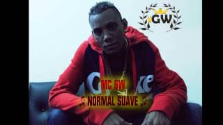 Mc GW - Normal suave (Dj Felipe do Cdc) Musica nova Lançamento 2014