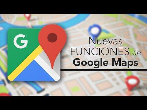 Nuevas funciones de Google Maps (2017)