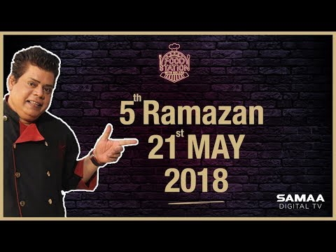 Food Station With Chef Gulzar - SAMAA TV- 5th Ramazan