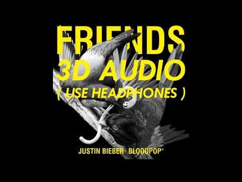 (3D AUDIO) Friends - Justin Beiber and Bloodpop