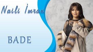 Naili  Mran   Bade 2019 Official Music Video