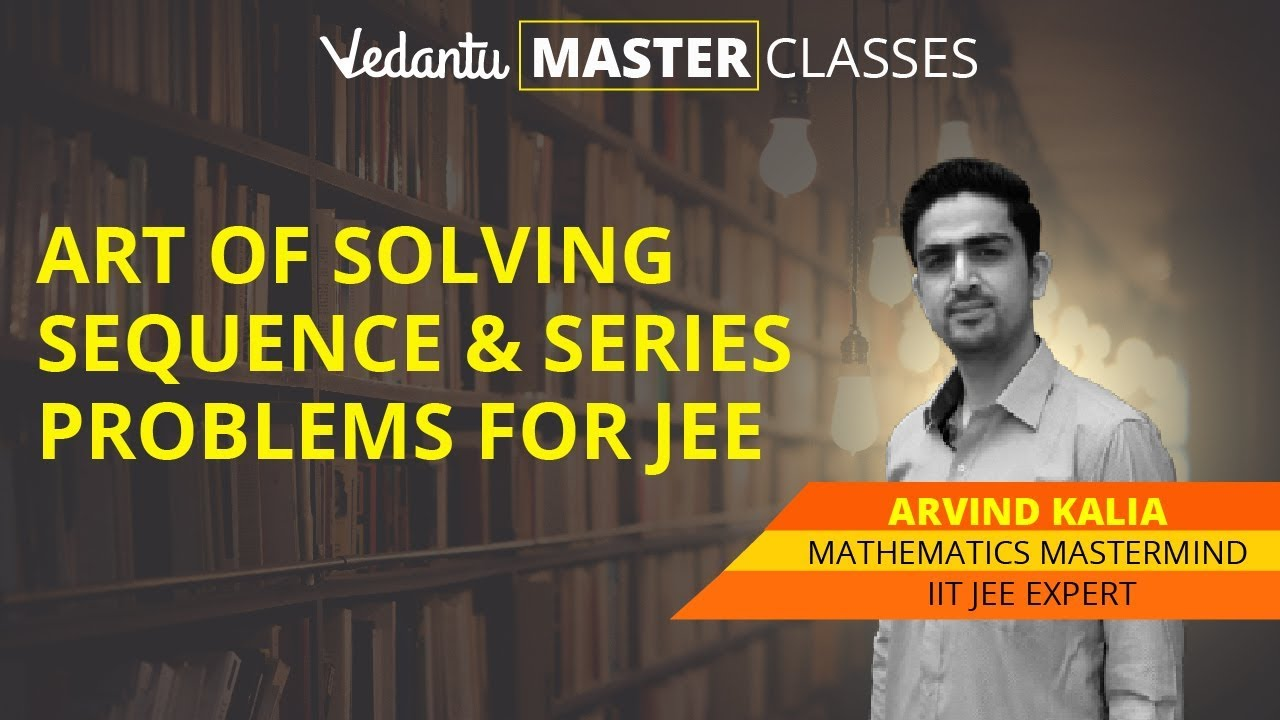 Sequence & Series Questions (Problems) for JEE Main & Advanced   JEE Maths  2019 Exam Preparation