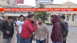 İzmİr'de Hdp Savunucusu Anarşist Genç Ile Tartışma