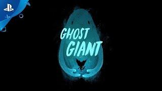 Ghost Giant - E3 2018 3qAnnouncement Trailer | PS VR