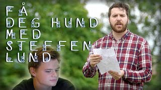 Få deg hund med Steffen Lund – Episode 1