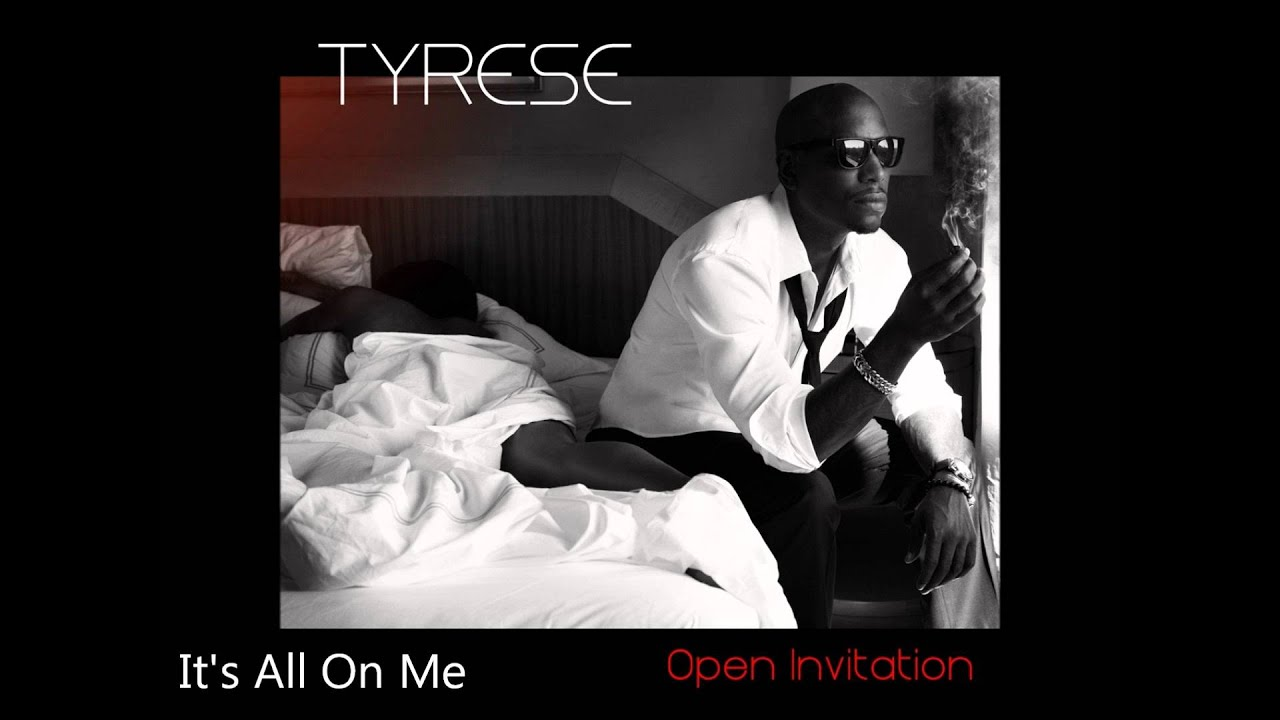 Tyrese open invitation album its all on me song audio in tyrese open invitation album its all on me song audio in stores 11111wmv youtube stopboris Image collections