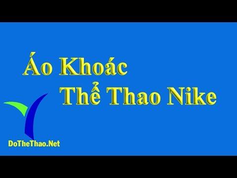 Áo Khoác Thể Thao Nike - Đồ Thể Thao . Net - Ao Khoac Ao The Thao Nike - Dothethao.net