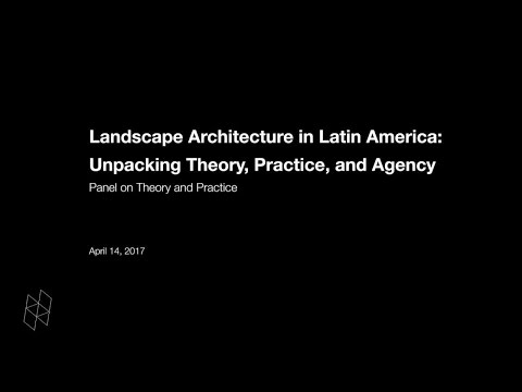 Landscape Architecture in Latin America: Unpacking Theory, P
