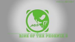 Rise Of The Phoenix 3 by Johannes Bornlöf - [Build Music]