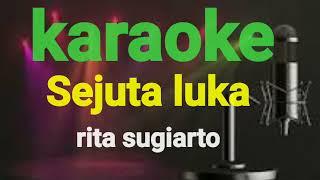 Sejuta Luka-Rita Sugiarto Karaoke