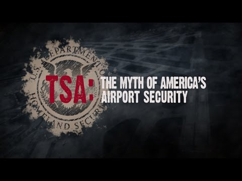 TSA: The Myth of America's Airport Security