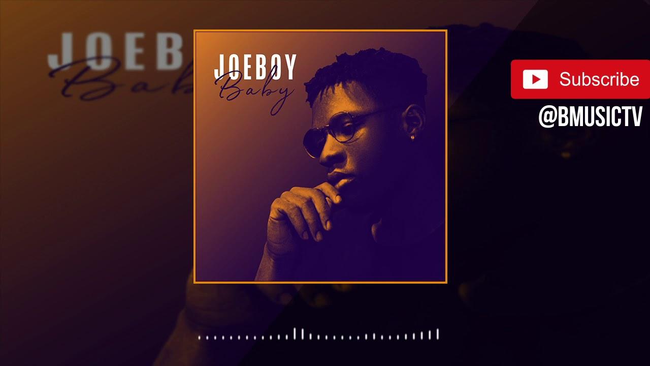 Joeboy Baby Official Audio 2019 Youtube