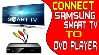 How to connect dvd player to samsung smart tv - samsung smart tv connect to dvd player very easy