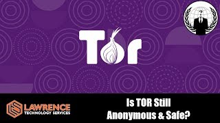 Is TOR Still Anonymous? and How Were People Caught Using TOR?